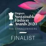 Drapers Sustainable Fashion Awards- Finalist